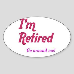 Im Retired Go Around Sticker (Oval)