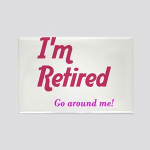Im Retired Go Around Rectangle Magnet