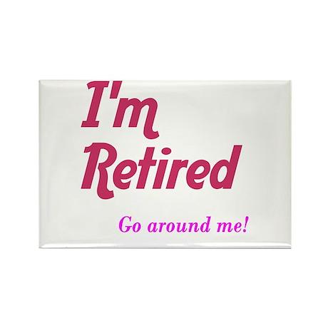 Im Retired Go Around Rectangle Magnet