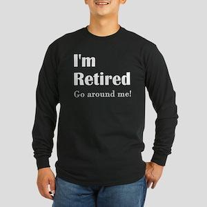 Im Retired Go Around Long Sleeve Dark T-Shirt