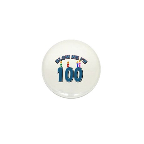 Blow Me I'm 100 Mini Button (10 pack)