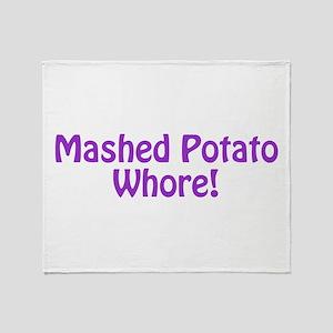 Mashed Potato Whore! Throw Blanket