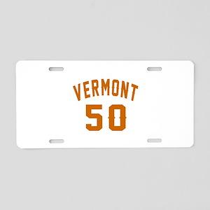 Vermont 50 Birthday Designs Aluminum License Plate
