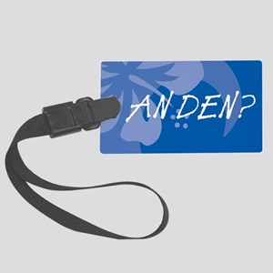 An Den? Large Luggage Tag