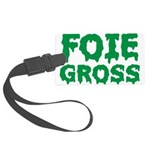 Foie Gross Front Large Luggage Tag