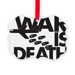War is Death Picture Ornament
