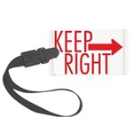 Keep Right 10 Large Luggage Tag
