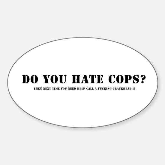 Do you hate cops? Decal