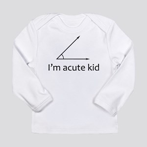 Im acute kid Long Sleeve Infant T-Shirt