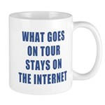 What Goes On Tour Stays On The Internet Mug