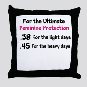 For the Ultimate Feminine Protection Throw Pillow