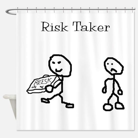 Risk Taker Shower Curtain