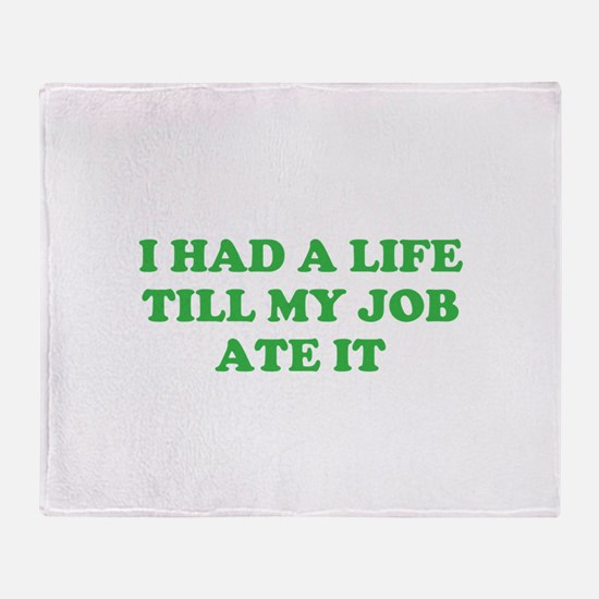 had a life merchandise Throw Blanket