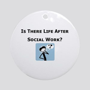 Is There Life After Social Wo Ornament (Round)