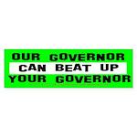 Our Governor Bumper Sticker