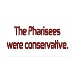 The Pharisees Were Conservative 35x21 Wall Decal