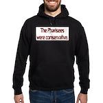The Pharisees Were Conservative Hoodie (dark)