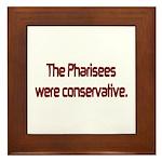 The Pharisees Were Conservative Framed Tile
