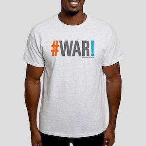 #WAR! Light T-Shirt