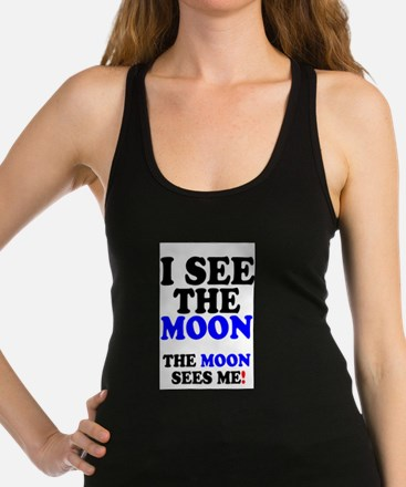 I SEE THE MOON! Tank Top