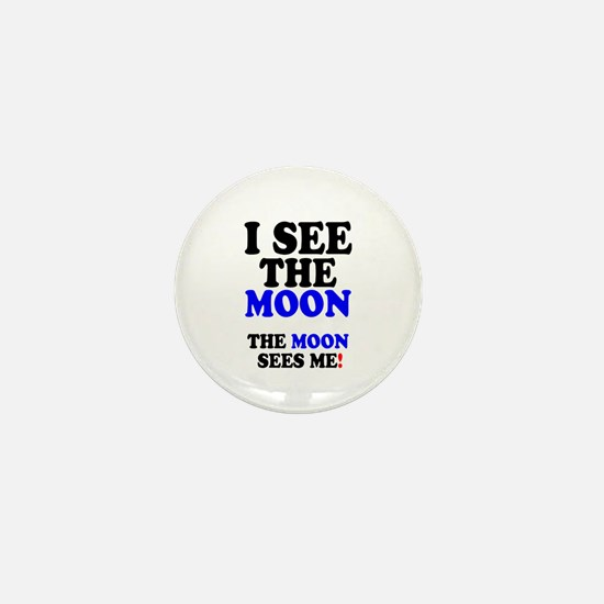 I SEE THE MOON! - Mini Button