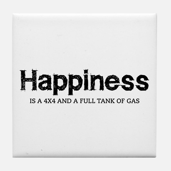 Happiness is a 4x4 and a full tank of gas Tile Coa