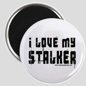 I Love My Stalker Magnet