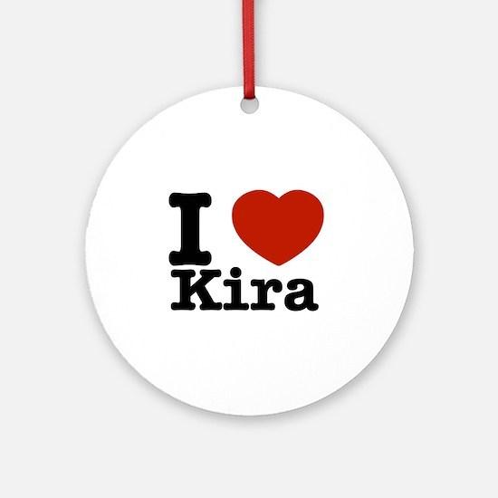 I Love Kira Ornament (Round)