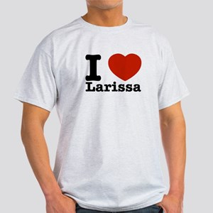 I Love Larissa Light T-Shirt