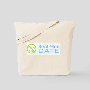 No Hang Out: Real Men Date Tote Bag