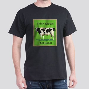 Cow - Think Global Act Local Dark T-Shirt