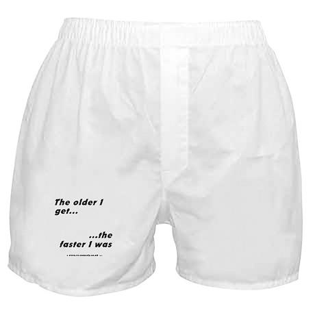 The older I get... Boxer Shorts