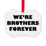 Brothersforever Picture Ornament