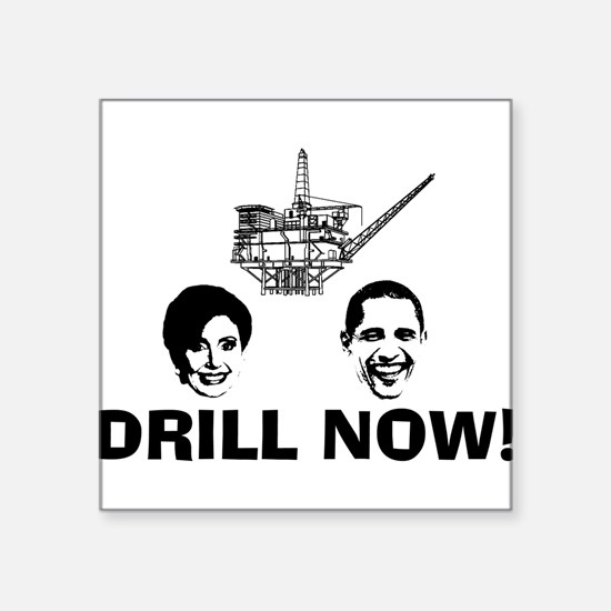"DRILLNOWBLK.png Square Sticker 3"" x 3"""