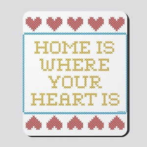 Where Your Heart Is Mousepad