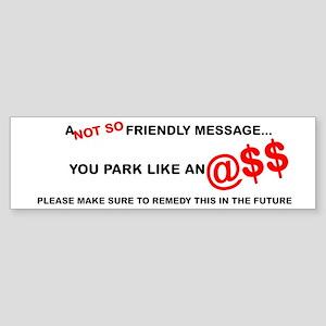 Park like an @$$ Bumper Sticker