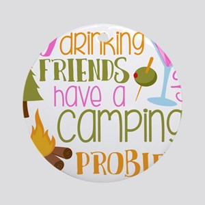 My Drinking Friends Have A Camping Problem Round O