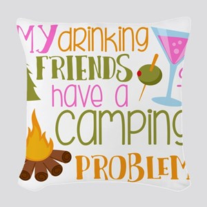 My Drinking Friends Have A Camping Problem Woven T