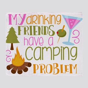My Drinking Friends Have A Camping Problem Throw B