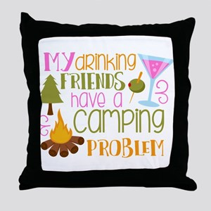 My Drinking Friends Have A Camping Problem Throw P
