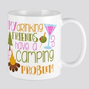 My Drinking Friends Have A Camping Problem Mugs