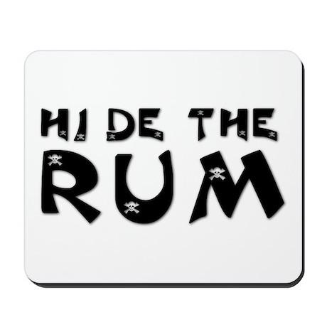 HIDE THE RUM Mousepad