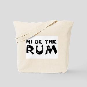 HIDE THE RUM Tote Bag