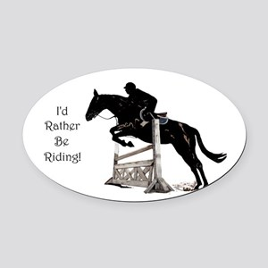 I'd Rather Be Riding Horse Oval Car Magnet