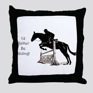 I'd Rather Be Riding Horse Throw Pillow