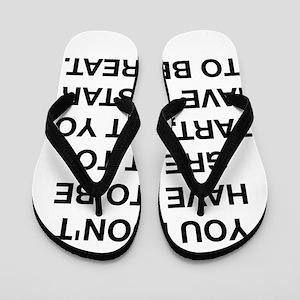 To Be Great Flip Flops