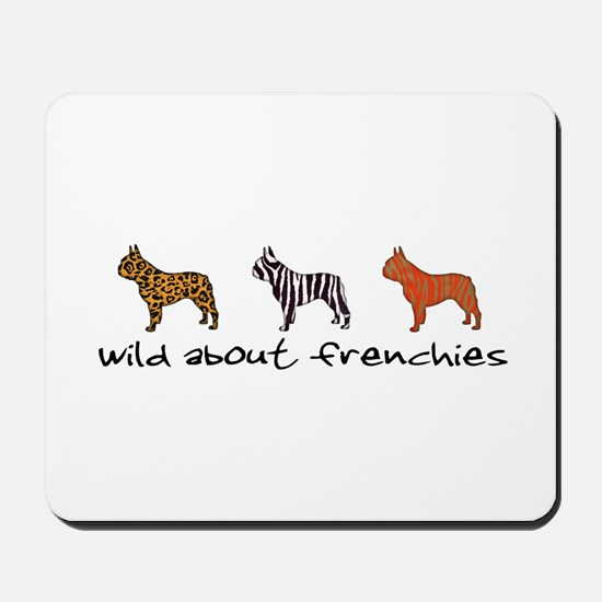 Wild About Frenchies Mousepad