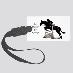 I'd Rather Be Riding Horse Large Luggage Tag
