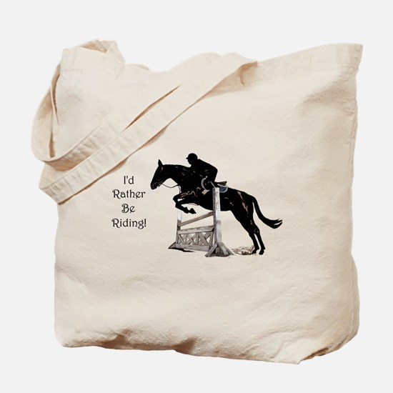 I'd Rather Be Riding Horse Tote Bag