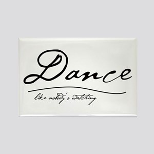 Dance Like Nobody's Watching Rectangle Magnet